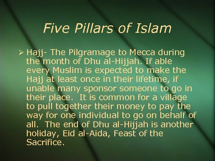 Five Pillars of Islam Hajj- The Pilgramage to Mecca during the month of Dhu