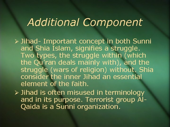 Additional Component Jihad- Important concept in both Sunni and Shia Islam, signifies a struggle.