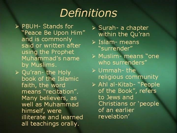 "Definitions PBUH- Stands for ""Peace Be Upon Him"" and is commonly said or written"