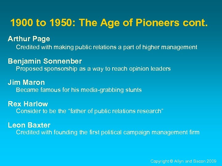 1900 to 1950: The Age of Pioneers cont. Arthur Page Credited with making public