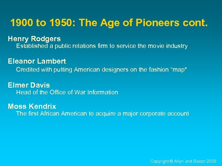 1900 to 1950: The Age of Pioneers cont. Henry Rodgers Established a public relations