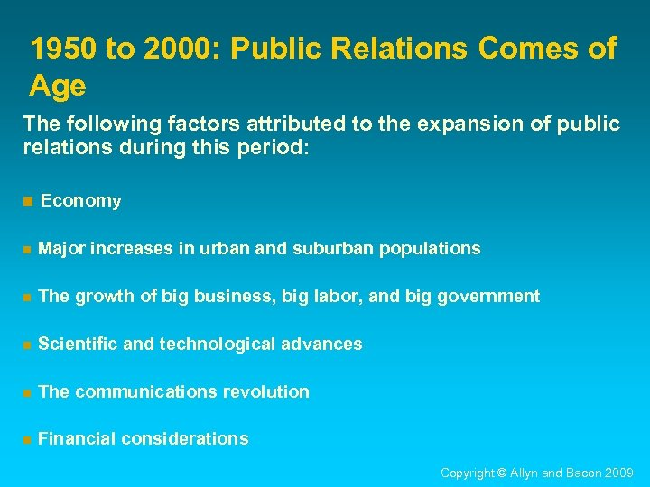 1950 to 2000: Public Relations Comes of Age The following factors attributed to the