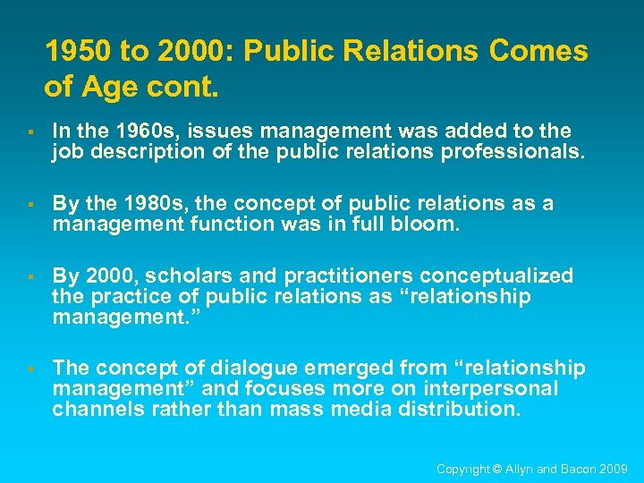 1950 to 2000: Public Relations Comes of Age cont. § In the 1960 s,