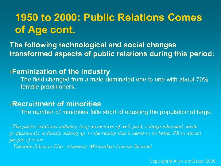 1950 to 2000: Public Relations Comes of Age cont. The following technological and social