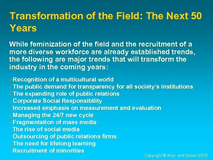 Transformation of the Field: The Next 50 Years While feminization of the field and