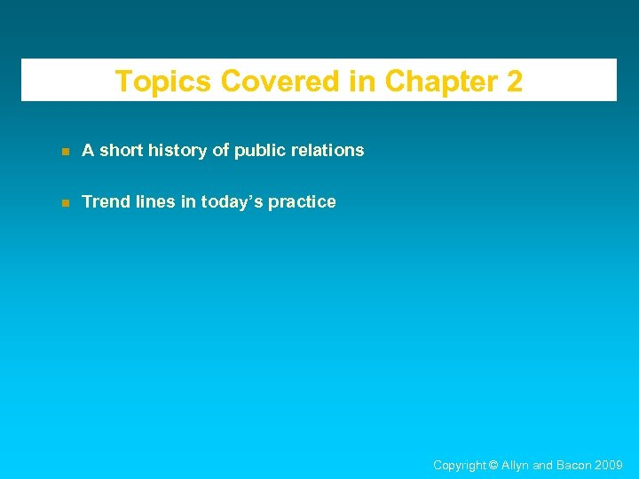 Topics Covered in Chapter 2 n A short history of public relations n Trend