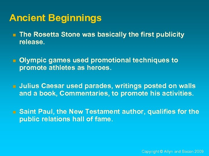 Ancient Beginnings n The Rosetta Stone was basically the first publicity release. n Olympic