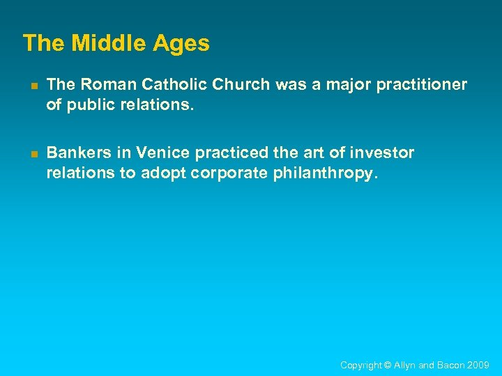 The Middle Ages n The Roman Catholic Church was a major practitioner of public