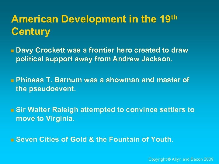 American Development in the 19 th Century n Davy Crockett was a frontier hero