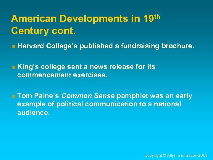 American Developments in 19 th Century cont. n Harvard College's published a fundraising brochure.