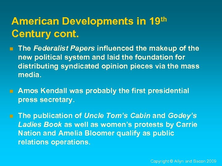 American Developments in 19 th Century cont. n The Federalist Papers influenced the makeup