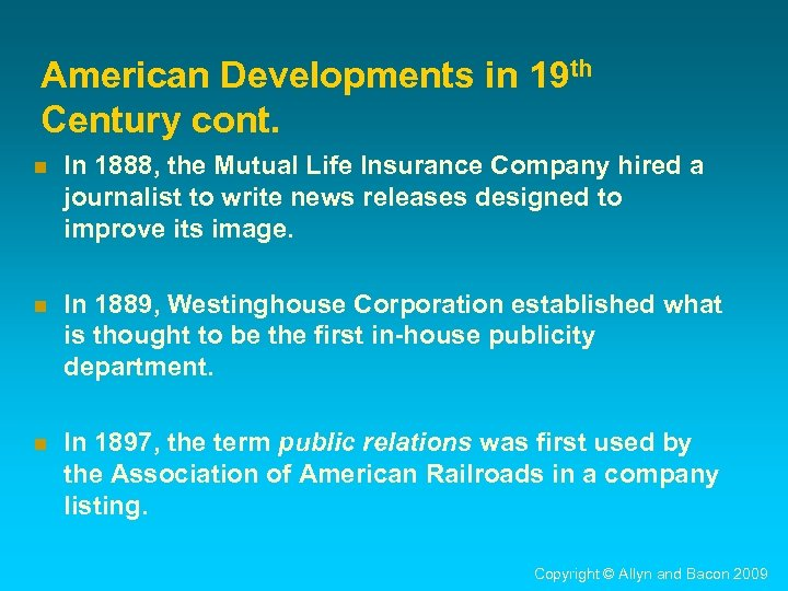 American Developments in 19 th Century cont. n In 1888, the Mutual Life Insurance