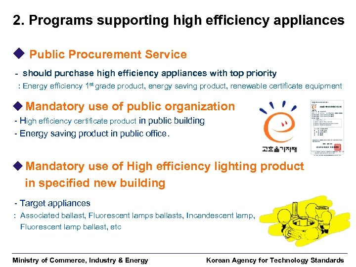 2. Programs supporting high efficiency appliances u Public Procurement Service - should purchase high