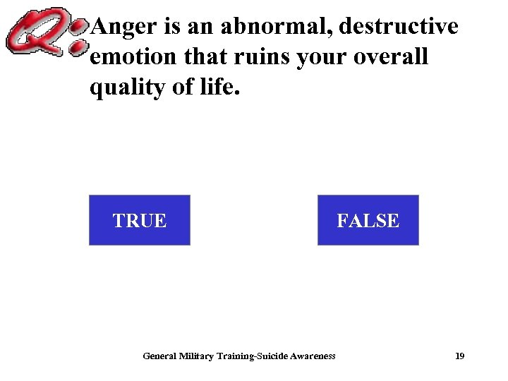 Anger is an abnormal , destructive emotion that ruins your overall quality of life.