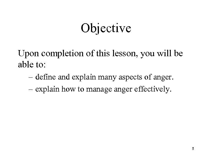Objective Upon completion of this lesson, you will be able to: – define and