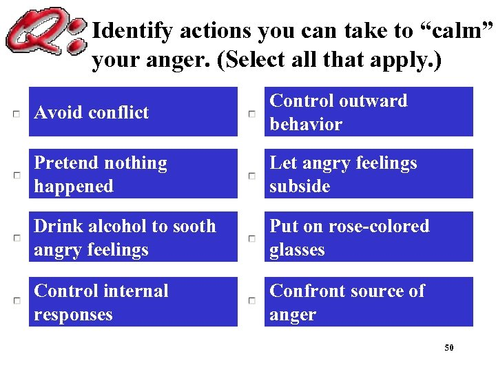 "Identify actions you can take to ""calm"" your anger. (Select all that apply. )"