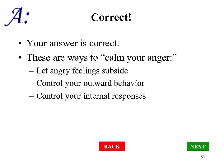 "Correct! • Your answer is correct. • These are ways to ""calm your anger:"