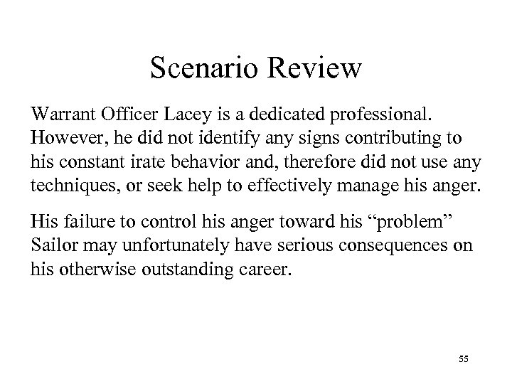 Scenario Review Warrant Officer Lacey is a dedicated professional. However, he did not identify