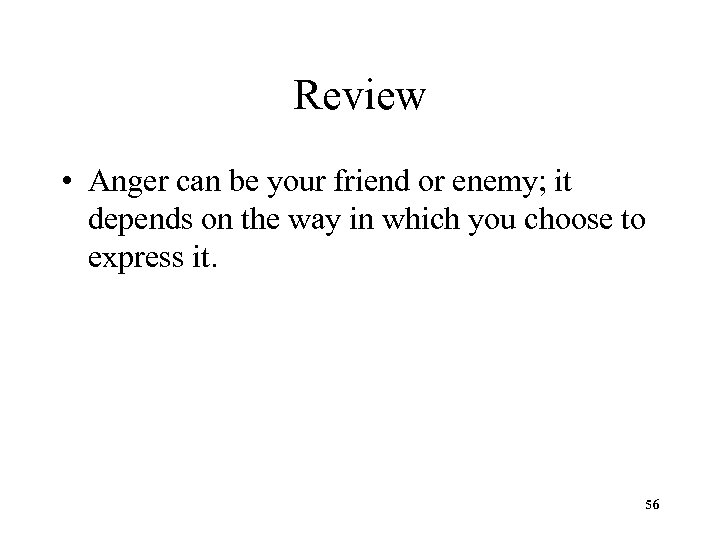 Review • Anger can be your friend or enemy; it depends on the way