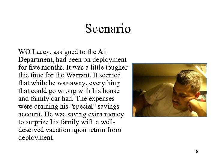 Scenario WO Lacey, assigned to the Air Department, had been on deployment for five