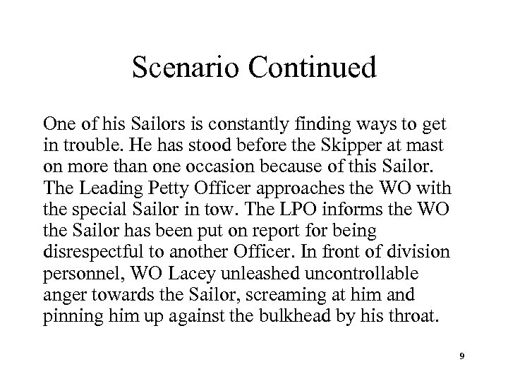 Scenario Continued One of his Sailors is constantly finding ways to get in trouble.