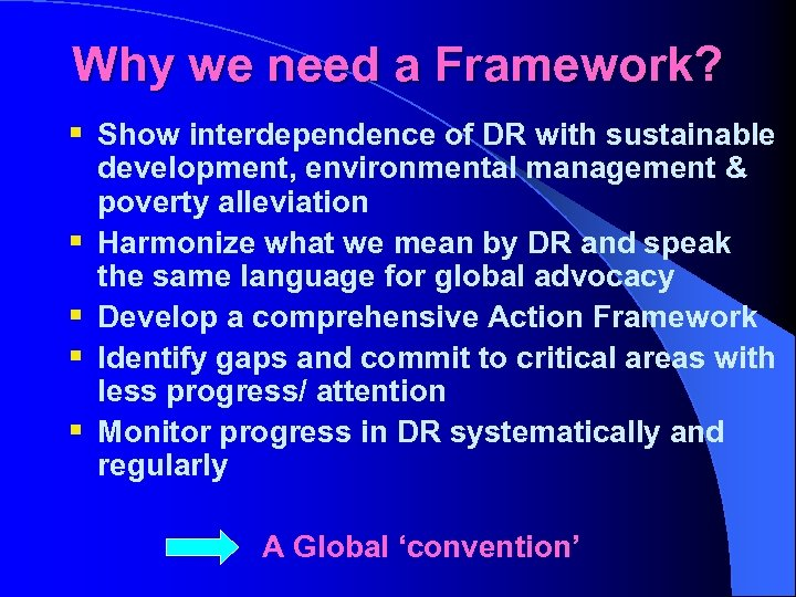 Why we need a Framework? § Show interdependence of DR with sustainable § §