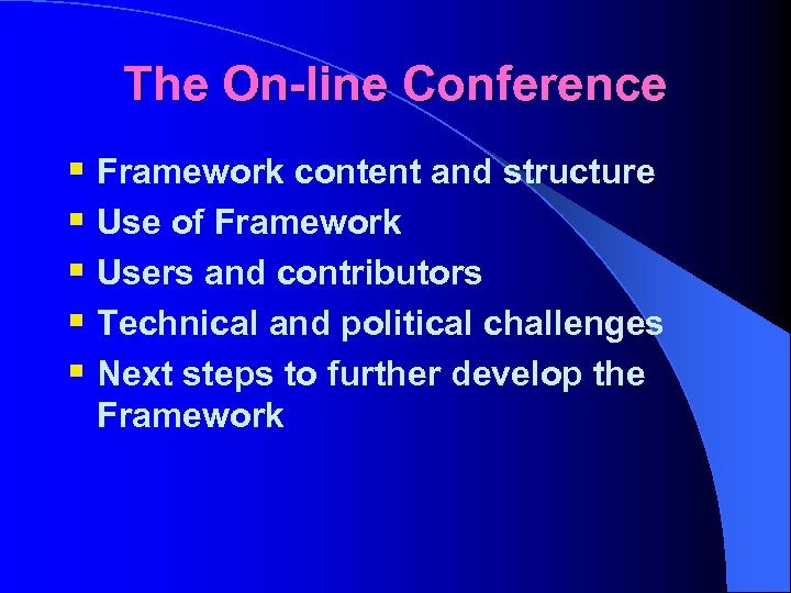 The On-line Conference § Framework content and structure § Use of Framework § Users