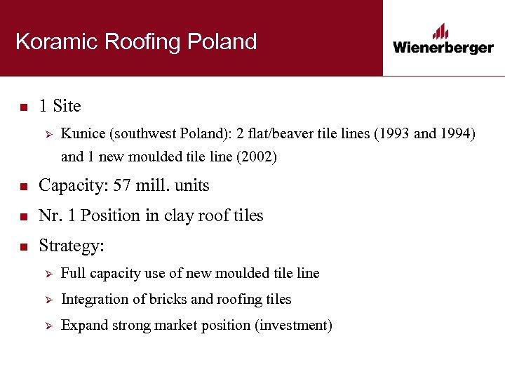 Koramic Roofing Poland n 1 Site Ø Kunice (southwest Poland): 2 flat/beaver tile lines