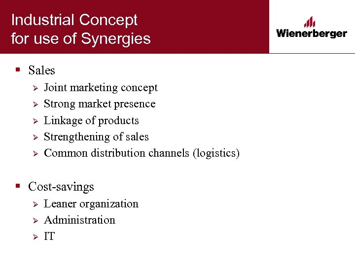 Industrial Concept for use of Synergies § Sales Ø Ø Ø Joint marketing concept
