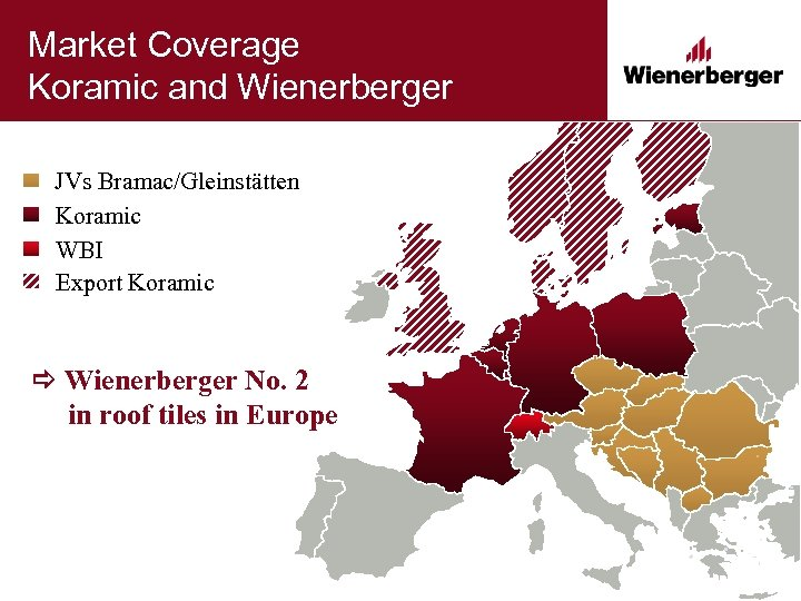 Market Coverage Koramic and Wienerberger JVs Bramac/Gleinstätten Koramic WBI Export Koramic Wienerberger No. 2