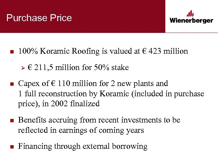 Purchase Price n 100% Koramic Roofing is valued at € 423 million Ø €
