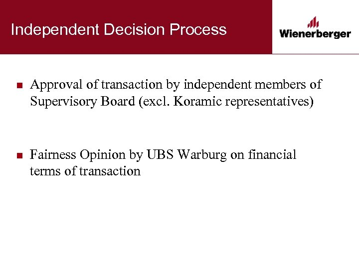 Independent Decision Process n Approval of transaction by independent members of Supervisory Board (excl.
