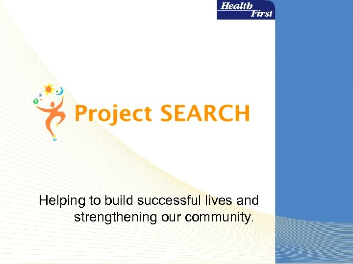 Helping to build successful lives and strengthening our community.