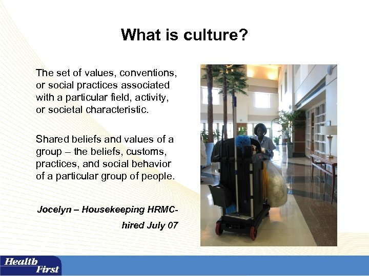What is culture? The set of values, conventions, or social practices associated with a