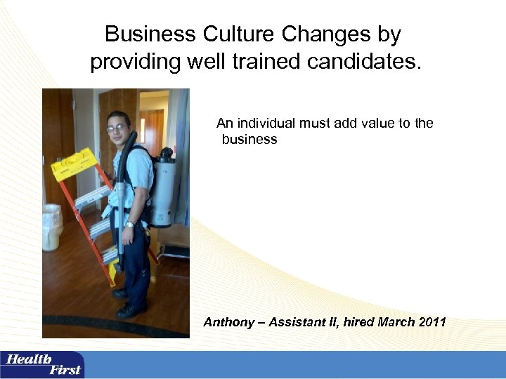 Business Culture Changes by providing well trained candidates. An individual must add value to