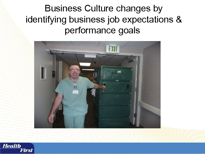 Business Culture changes by identifying business job expectations & performance goals
