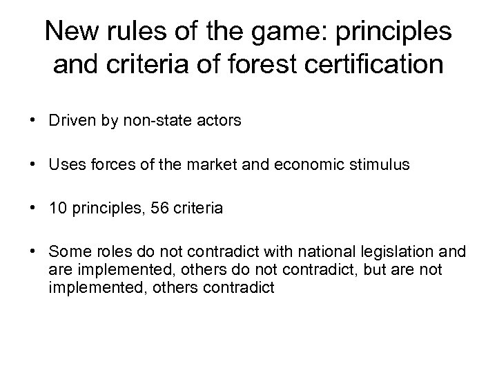 New rules of the game: principles and criteria of forest certification • Driven by