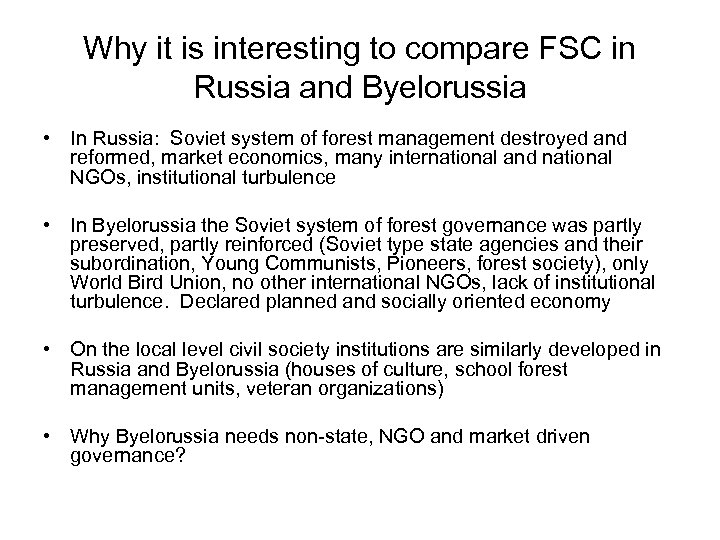 Why it is interesting to compare FSC in Russia and Byelorussia • In Russia: