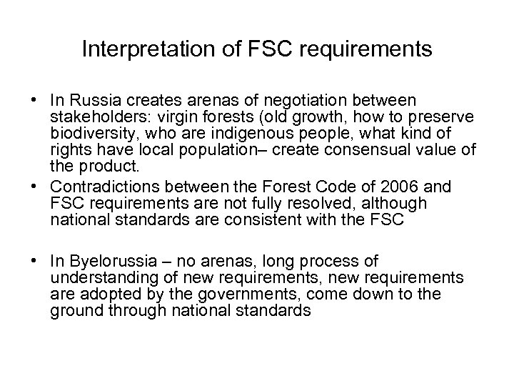 Interpretation of FSC requirements • In Russia creates arenas of negotiation between stakeholders: virgin