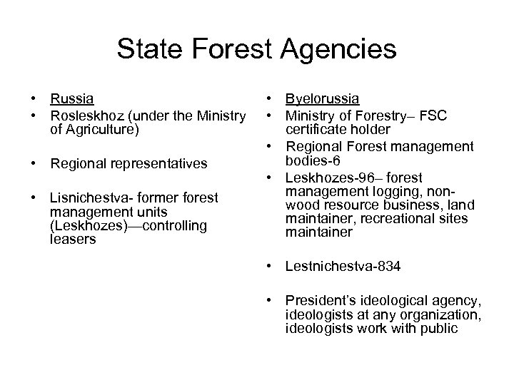 State Forest Agencies • Russia • Rosleskhoz (under the Ministry of Agriculture) • Regional
