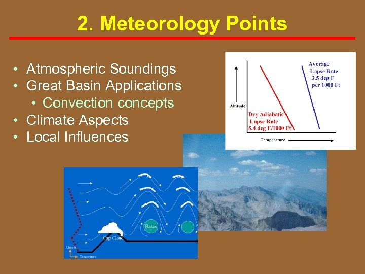 2. Meteorology Points • Atmospheric Soundings • Great Basin Applications • Convection concepts •