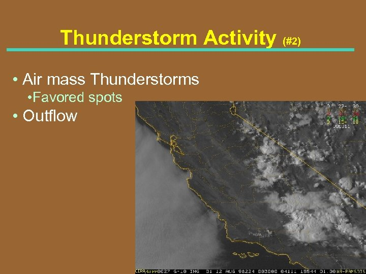 Thunderstorm Activity (#2) • Air mass Thunderstorms • Favored spots • Outflow