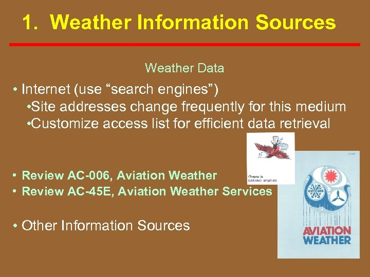 """1. Weather Information Sources Weather Data • Internet (use """"search engines"""") • Site addresses"""