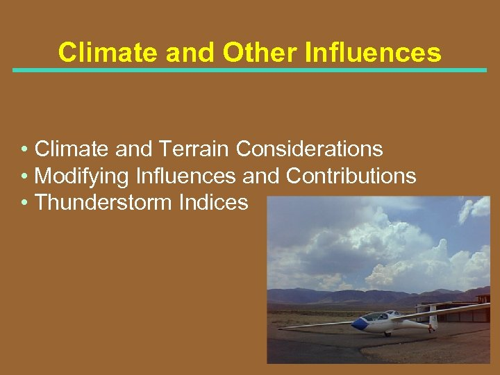 Climate and Other Influences • Climate and Terrain Considerations • Modifying Influences and Contributions