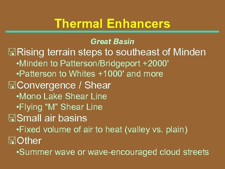 Thermal Enhancers Great Basin <Rising terrain steps to southeast of Minden • Minden to
