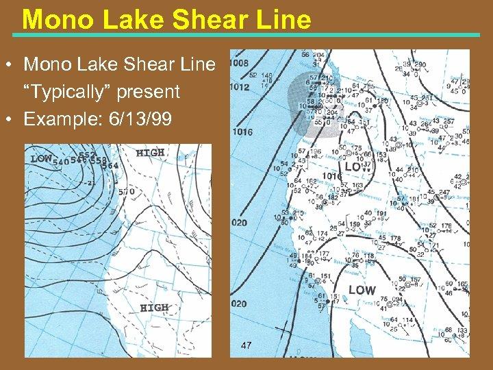 """Mono Lake Shear Line • Mono Lake Shear Line """"Typically"""" present • Example: 6/13/99"""