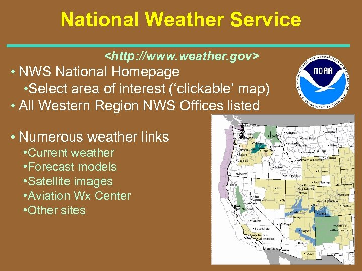 National Weather Service <http: //www. weather. gov> • NWS National Homepage • Select area