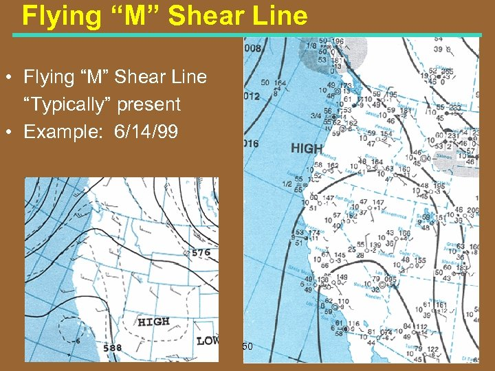 """Flying """"M"""" Shear Line • Flying """"M"""" Shear Line """"Typically"""" present • Example: 6/14/99"""