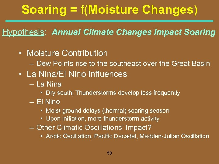 Soaring = f(Moisture Changes) Hypothesis: Annual Climate Changes Impact Soaring • Moisture Contribution –
