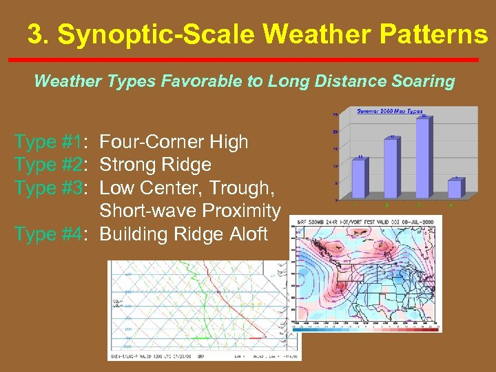 3. Synoptic-Scale Weather Patterns Weather Types Favorable to Long Distance Soaring Type #1: Four